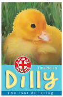 Dilly: The Lost Duckling (Animal Rescue) by Tina Nolan, Good Used Book (Paperbac