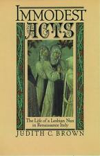 Studies in the History of Sexuality: Immodest Acts : The Life of a Lesbian Nun i