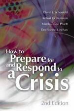 How to Prepare for and Respond to a Crisis (2nd Edition), Schonfeld, David J., L