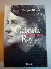 Gabrielle Roy une Vie par Francois Ricard (1996, Boreal, Large softcover