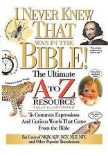 NEW I Never Knew That Was in the Bible (A to Z Series) by Martin H. Manser