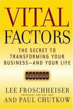 Vital Factors: The Secret to Transforming Your Business - And Your Life