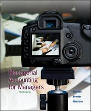 Managerial Accounting for Managers (3rd Edition, 2013) by Noreen, Brewer, Garris