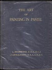 THE ART OF PAINTING IN PASTEL, L. Richmond (Pitman-1930) HC ~The 3 Methods~