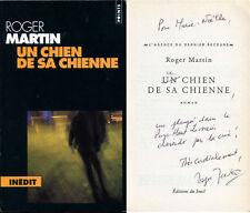 Roger Martin - Un chien de sa chienne - EO 2000 - Dédicace