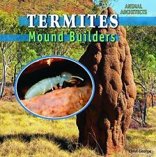 Termites: Mound Builders (Animal Architects)-ExLibrary