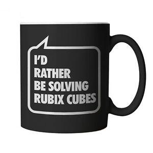 I'd Rather Be Solving Rubix Cubes Mug - Funny Gift for Birthday, Christmas etc
