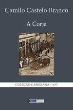 A Corja : Continua��o Do Eus�bio Mac�rio by Camilo Castelo Branco (2013,...