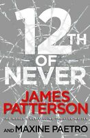 12th of Never: (Women's Murder Club 12),James Patterson- 9780099574255