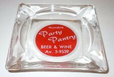 Party Pantry Wyandotte Mi Ashtray Vintage Michigan Advertising Beer Wine Glass
