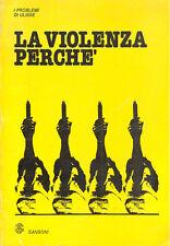 La violenza perchè: Tutino, Bravo, Pantaleone, Vassalli,  etc