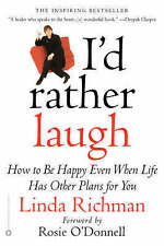 I'd Rather Laugh: How to be Happy Even When Life Has Other Plans-ExLibrary