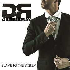 DEBBIE RAY - SLAVE TO THE SYSTEM   CD NEW!
