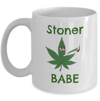 WEED coffee mug - Stoner babe - Funny cannabis pot smoker 420 girlfriend gifts
