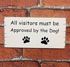All Visitors Must Be Approved By The Dog Funny Shabby Wooden House Sign