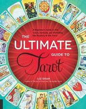 The Ultimate Guide to Tarot: A Beginner's Guide to the Cards, Spreads, and Revea