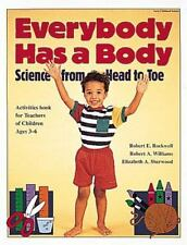 Everybody Has a Body: Science from Head to Toe by Williams, Robert A, Rockwell,