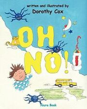 Oh No! : When It's OK to Be Late for School by Dorothy Cox (2010, Paperback)