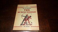 YUG EN TERRES INCONNUES - Guy de Larigaudie 1946 - Ill. Pierre Joubert