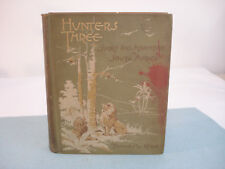 Rare 1895 HUNTERS THREE - SPORT AND ADVENTURE IN SOUTH AFRICA Knox 1st Ed Illust