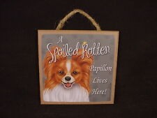 Papillon A Spoiled Rotten Dog Sign Easel Stand Hanging Wall Plaque puppy Usa