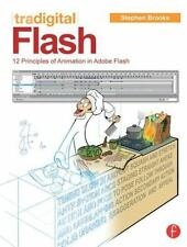 Tradigital Flash : 12 Principles of Animation in Adobe Flash by Stephen...