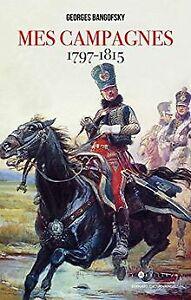 Mes campagnes 1797 - 1815 de Bangofsky, Georges | Livre | état très bon