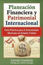 Planeaci�n Financiera y Patrimonial Internacional : Gu�a Pr�ctica para el...