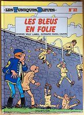 LES TUNIQUES BLEUES Tome 32 Les Bleus en folie EO 1991 Tout proche du neuf