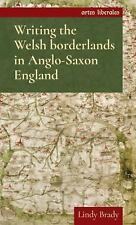 Artes Liberales MUP: Writing the Welsh Borderlands in Anglo-Saxon England...