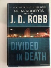 In Death Ser.: Divided in Death by J. D. Robb (2004, Hardcover)