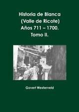 Historia de Blanca (Valle de Ricote), Lugar Mas Islamizado de la Region...