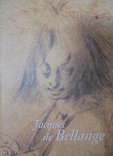 JACQUES DE BELLANGE, J. Thuillier, Musée des Beaux-Arts de Rennes, 2001 *SLB1