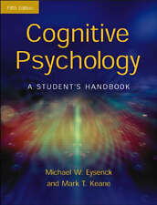 Cognitive Psychology: A Student's Handbook by Michael W. Eysenck, Mark T. Keane…