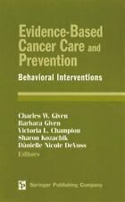 Evidence-Based Cancer Care and Prevention : Behavioral Interventions (2003,...
