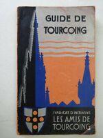 Guide de Tourcoing. Ouvrage pratique donnant tous renseignements utiles...1929