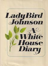 "LADY BIRD JOHNSON ""A White House Diary"" SIGNED w/ INSCRIPTION -- Not a Bookplate"