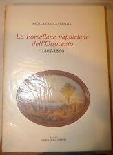 Carola Perrotti: Porcellane Napoletane Ottocento 1990 Grimaldi ed num dedica aut