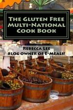 I Cuochi: The Gluten Free Multi-National Cook Book : Tasty Gluten-Free...