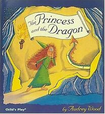 The Princess and the Dragon (Childs Play Library) by Audrey Wood