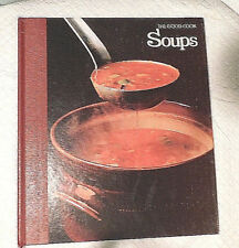 THE GOOD COOK-(Soups)-Techniques & Recipes TIME LIFE BOOK SERIES