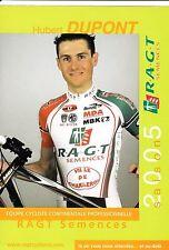 CYCLISME carte cycliste HUBERT DUPONT  équipe R.A.G.T semences 2005