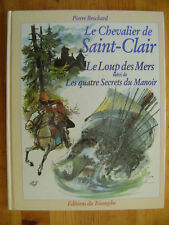 Pierre BROCHARD - Le Chevalier de Saint-Clair - Le loup des Mers - EO