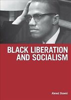 Black Liberation And Socialism, Paperback by Shawki, Ahmed, Brand New, Free s...