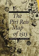 The Piri Reis Map of 1513: By Gregory C McIntosh