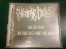 Nuclear Death For Our Dead All Creatures Great and Eaten CD
