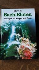 Buch Bach Blüten Therapie für Körper und Seele - Ute York - NEU