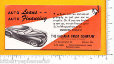 7310 Indiana Trust Co c1945 advertising blotter car loan Indianapolis IN finance