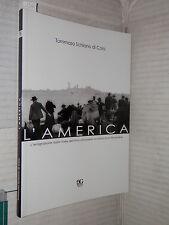 L AMERICA emigrazione Valle dell Irno Tommaso Schiano di Cola Gutenberg 2011 di
