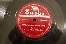 "Valley Ranch Boys, Marmaduke Horn Pipe/Flopeared Mule, SH 501 Sho Me, 10"" 78 RPM"